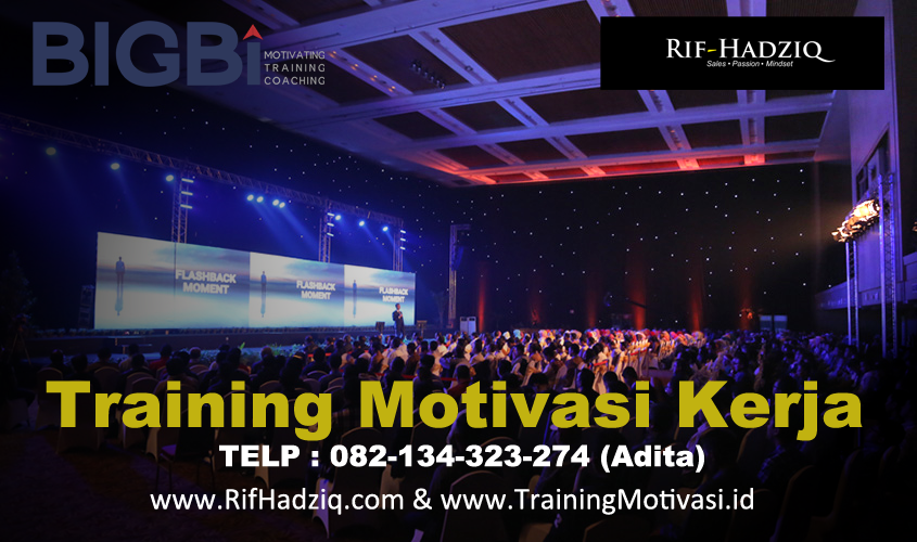 training motivasi kerja, training motivasi, training motivasi karyawan, motivator perusahaan, training motivasi kerja karyawan